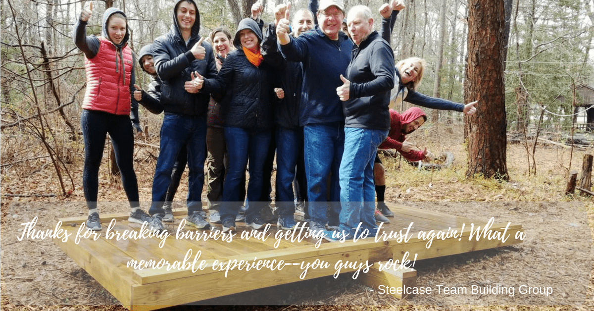 """Thanks for breaking barriers and getting us to trust again! What a memorable experience --you guys rock!"" -Steelcase Team Building Group"