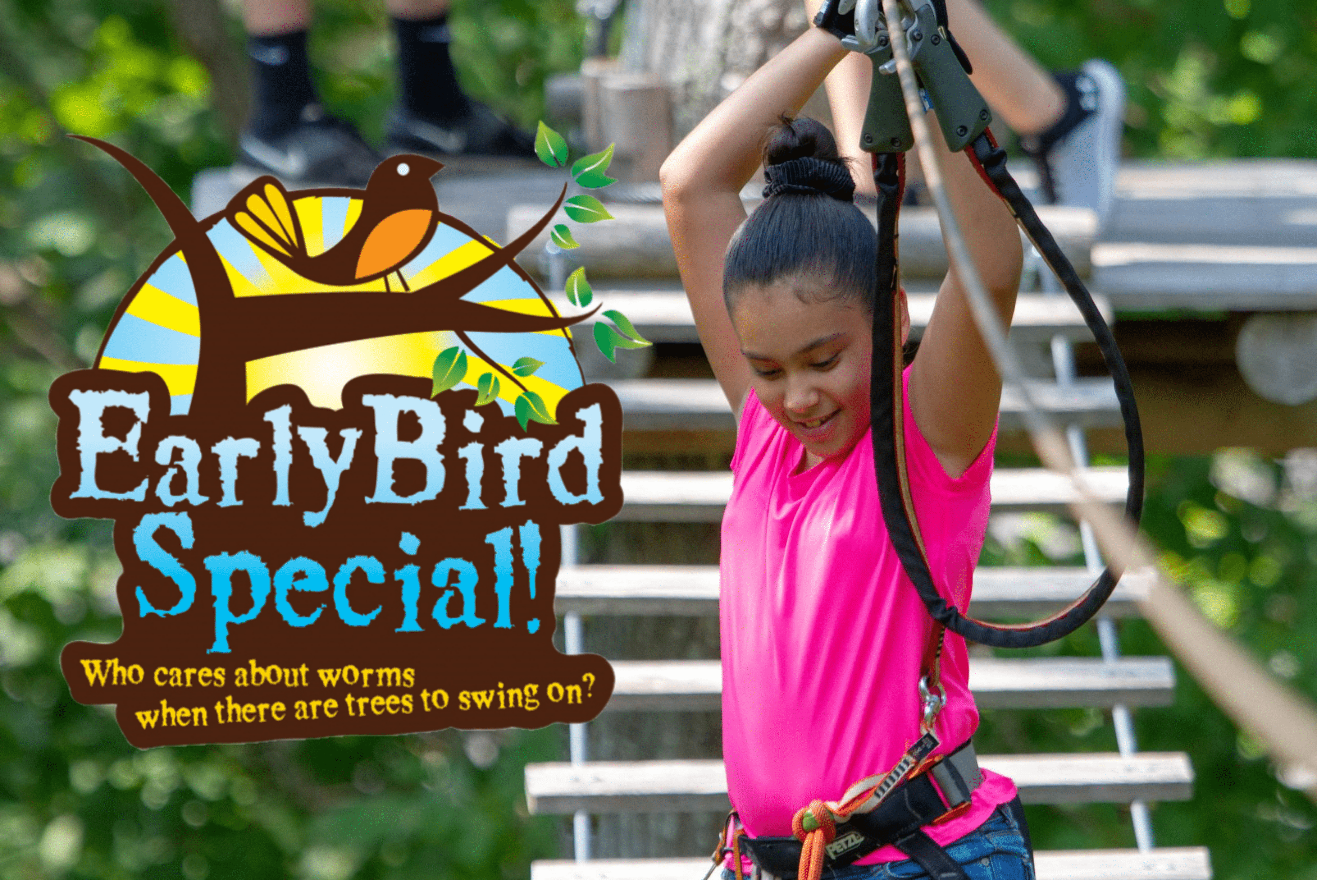 Early Bird Special! Save $15 on select early bird admissions